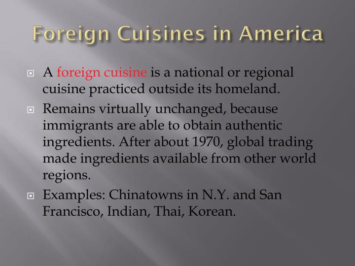 Foreign Cuisines in America
