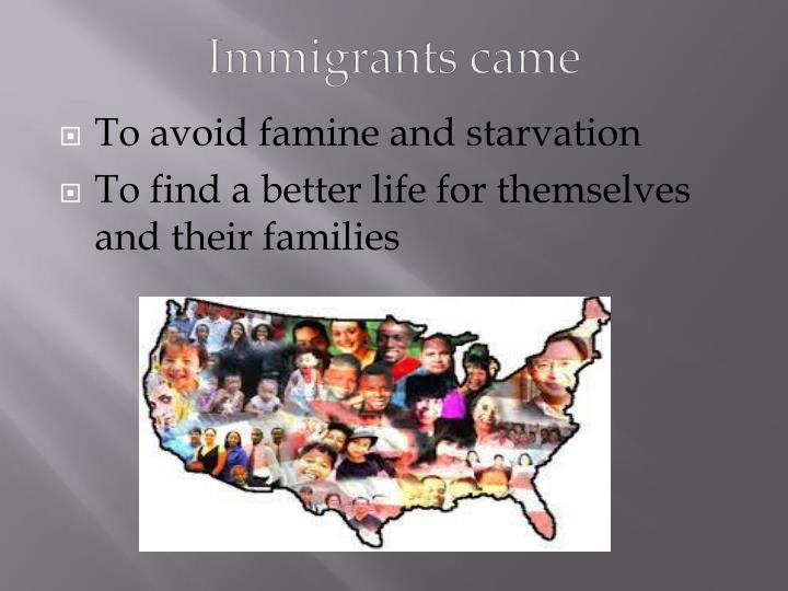 Immigrants came