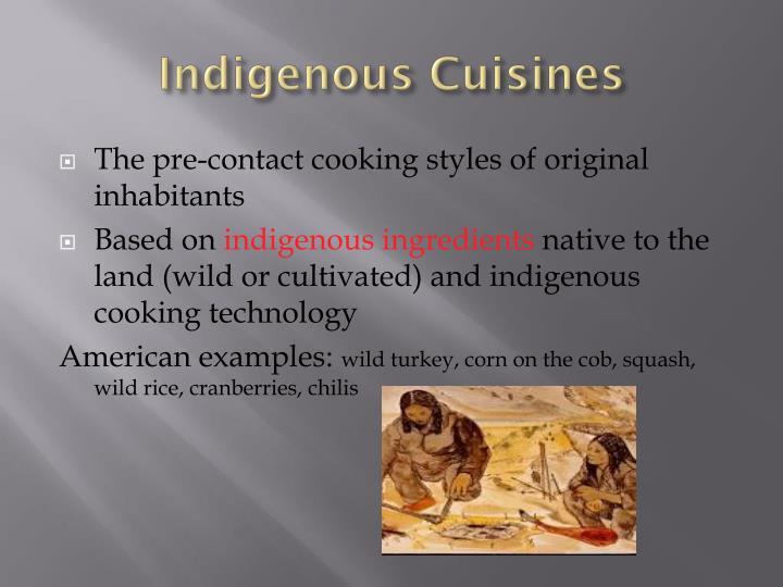 Indigenous Cuisines