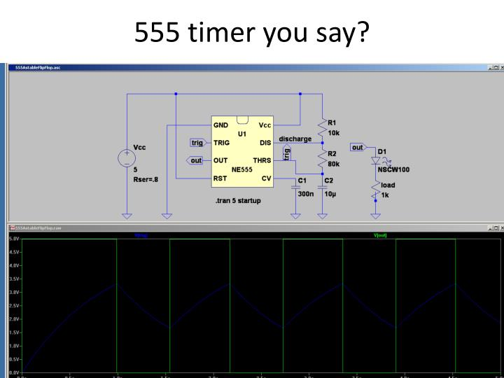 555 timer you say