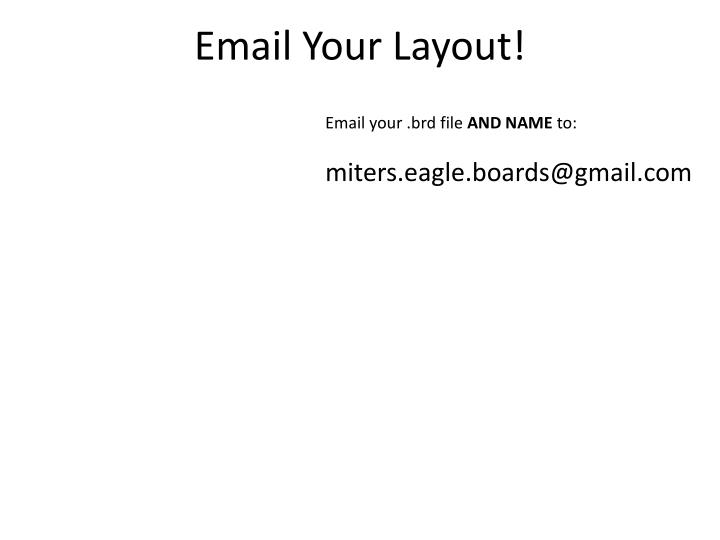Email Your Layout!