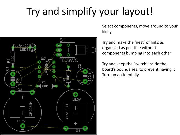 Try and simplify your layout!