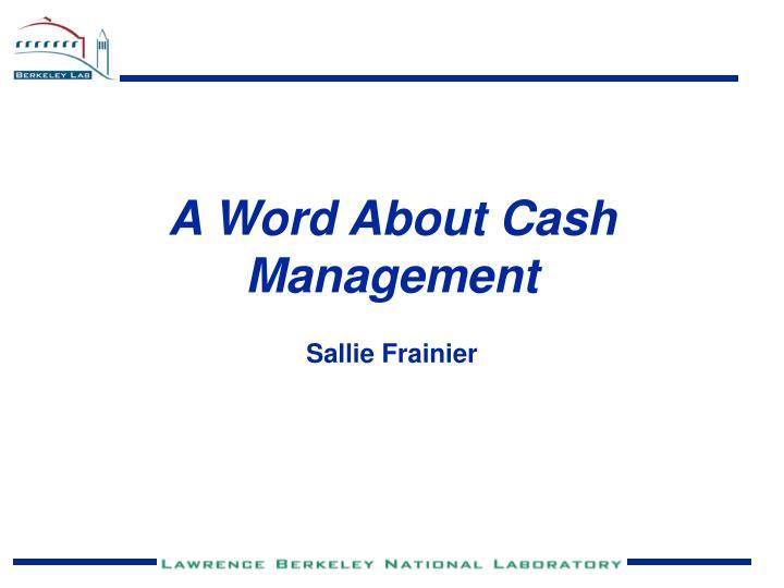 A Word About Cash Management