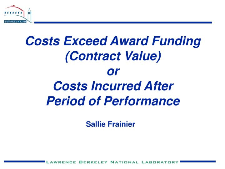 Costs Exceed Award Funding (Contract Value)