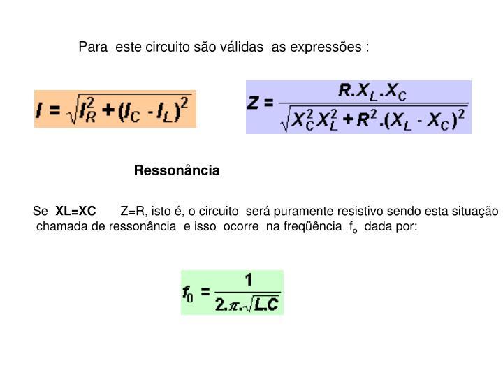 Para este circuito são válidas as expressões :