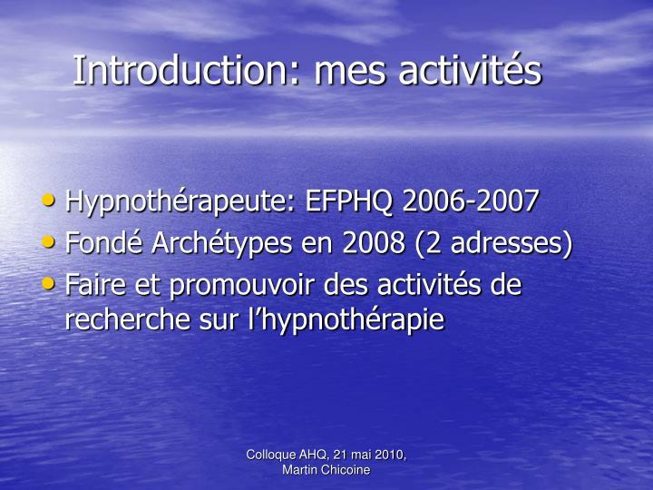 Introduction: mes activités