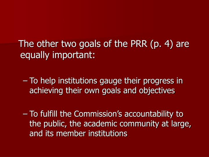 The other two goals of the PRR (p. 4) are equally important: