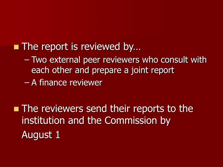 The report is reviewed by…
