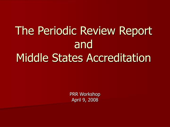 The periodic review report and middle states accreditation