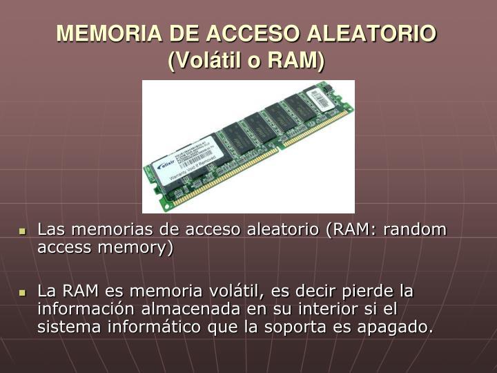 MEMORIA DE ACCESO ALEATORIO (Volátil o RAM)