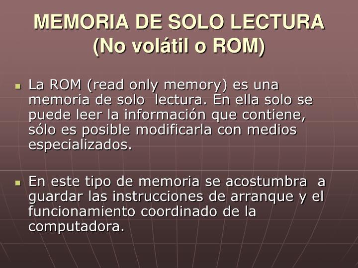 MEMORIA DE SOLO LECTURA (No volátil o ROM)