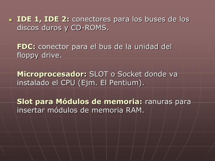 IDE 1, IDE 2: