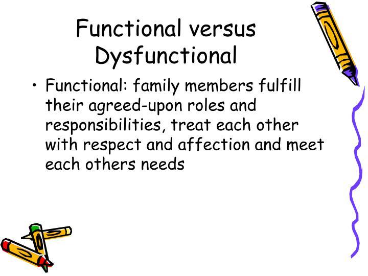 Functional versus Dysfunctional