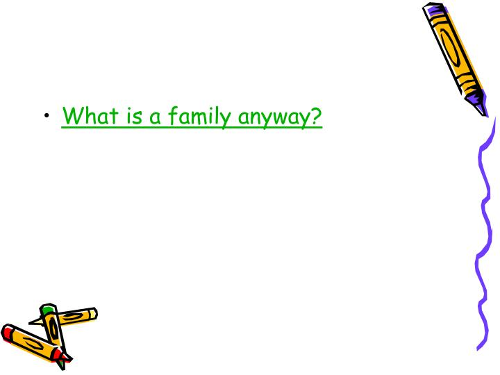 What is a family anyway?
