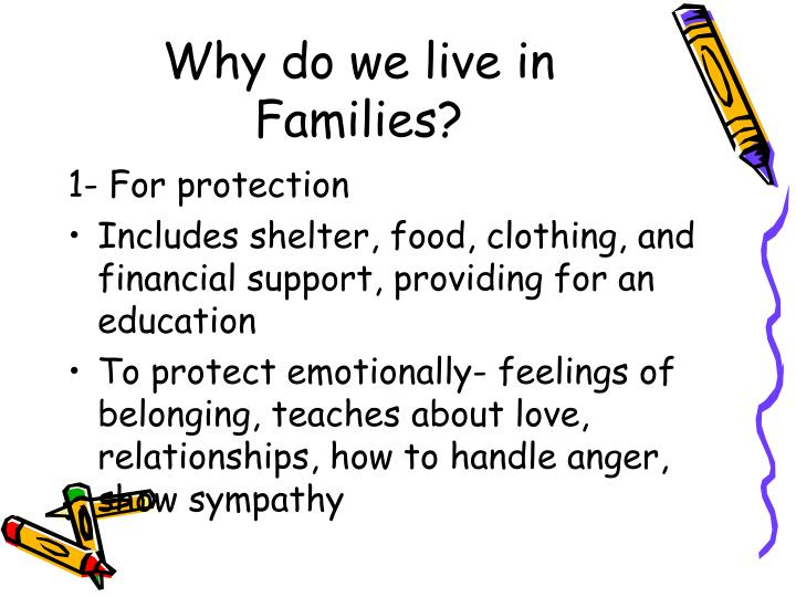 Why do we live in Families?