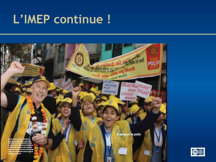 L'IMEP continue !