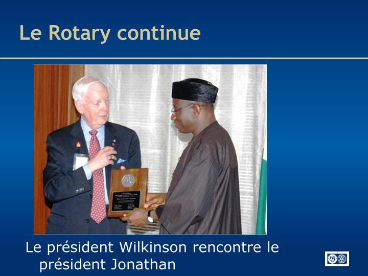 Le Rotary continue