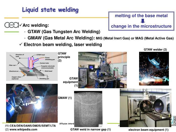 Liquid state welding