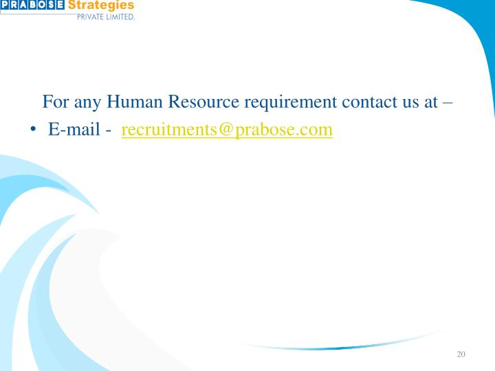 For any Human Resource requirement contact us at –