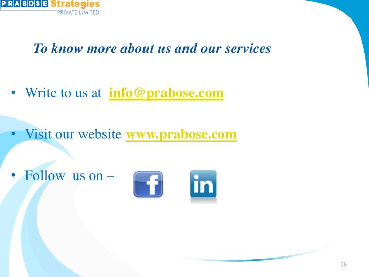 To know more about us and our services