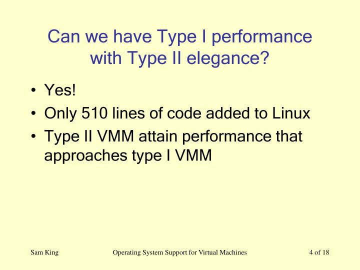 Can we have Type I performance with Type II elegance?