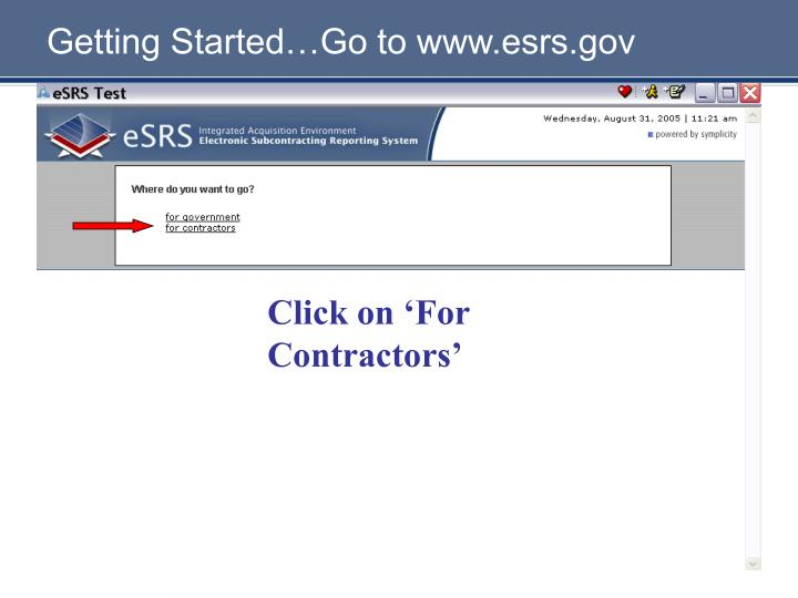 Getting Started…Go to www.esrs.gov