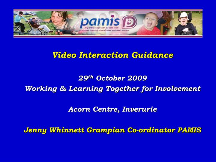Video Interaction Guidance