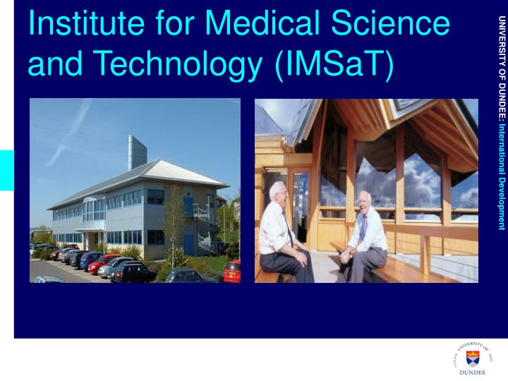 Institute for Medical Science and Technology (IMSaT)