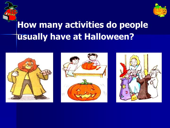 How many activities do people usually have at Halloween?
