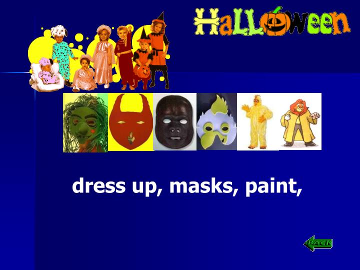 dress up, masks, paint,