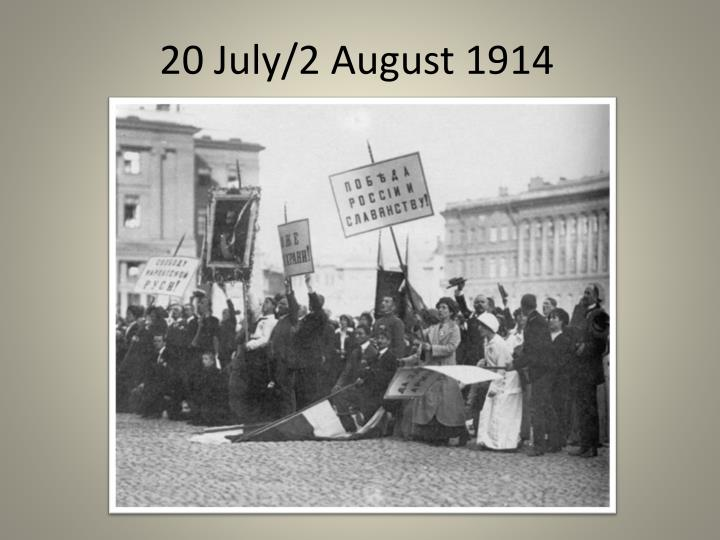 20 July/2 August 1914