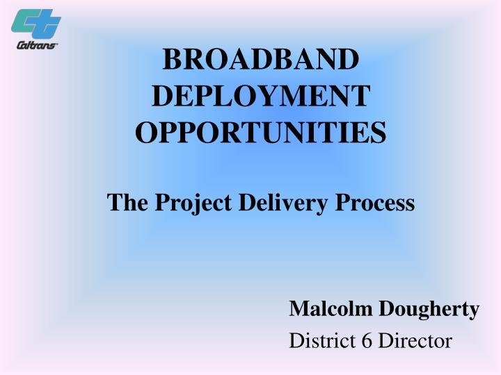 Broadband deployment opportunities the project delivery process