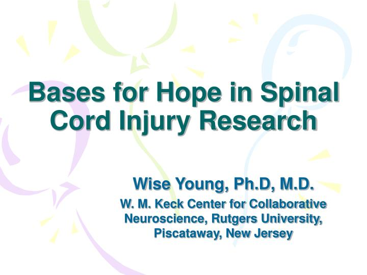 Bases for hope in spinal cord injury research