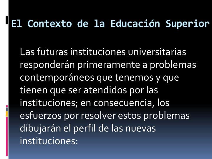 El Contexto de la Educación Superior