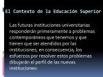 el contexto de la educaci n superior
