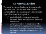 la globalizaci n