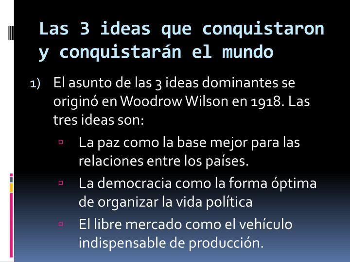 Las 3 ideas que conquistaron y conquistarán el mundo