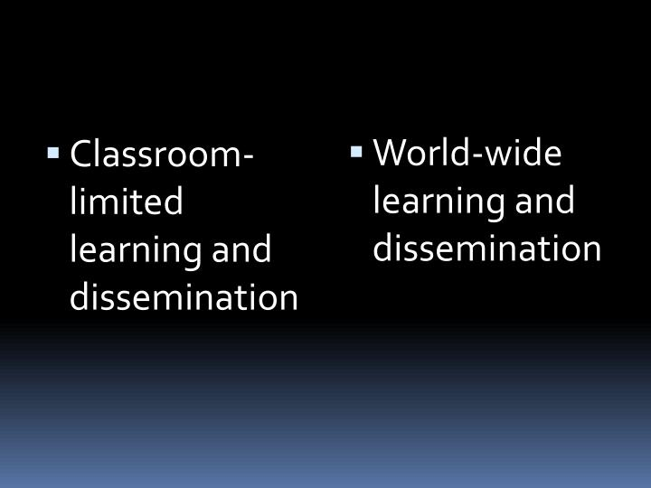 Classroom-limited learning and dissemination