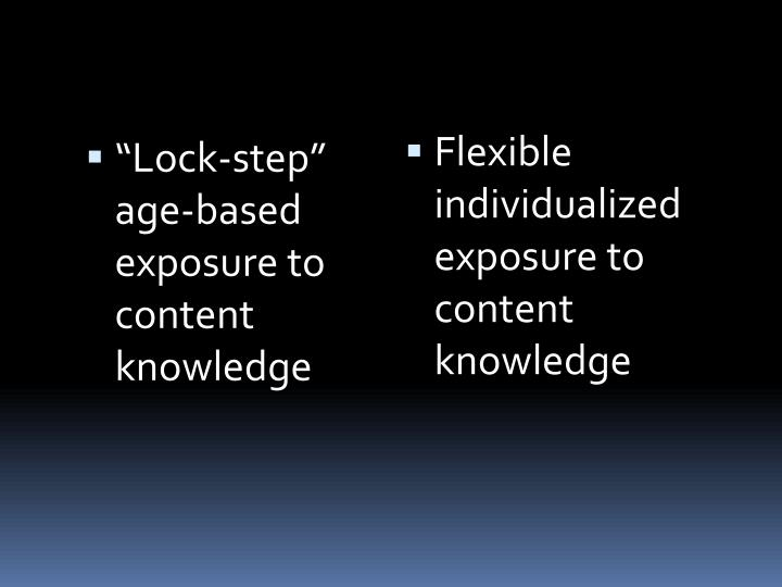 """Lock-step"" age-based exposure to content knowledge"