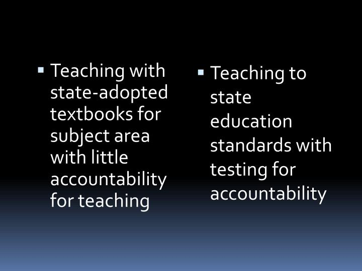 Teaching with state-adopted textbooks for subject area with little accountability for teaching