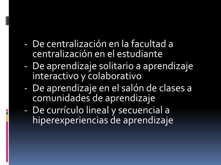 -De centralización en la facultad a centralización en el estudiante