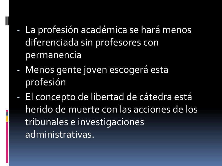 La profesión académica se hará menos diferenciada sin profesores con permanencia