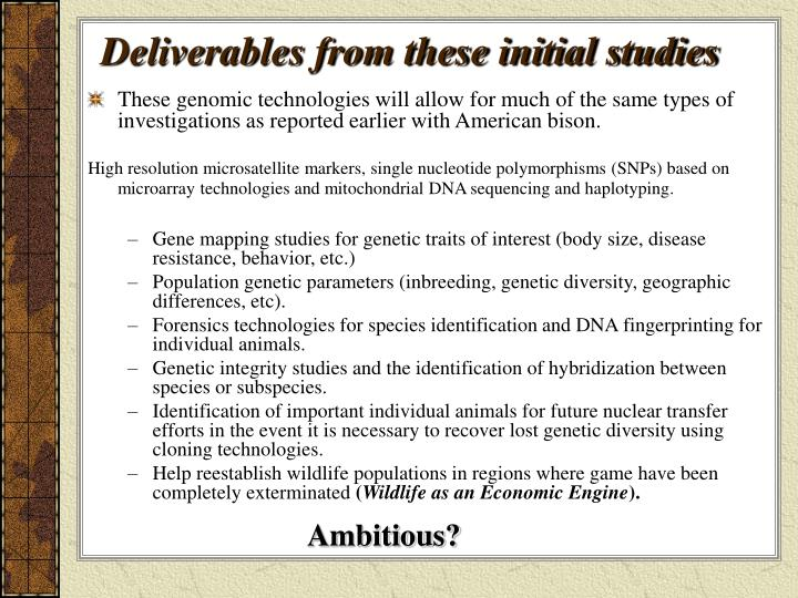 Deliverables from these initial studies