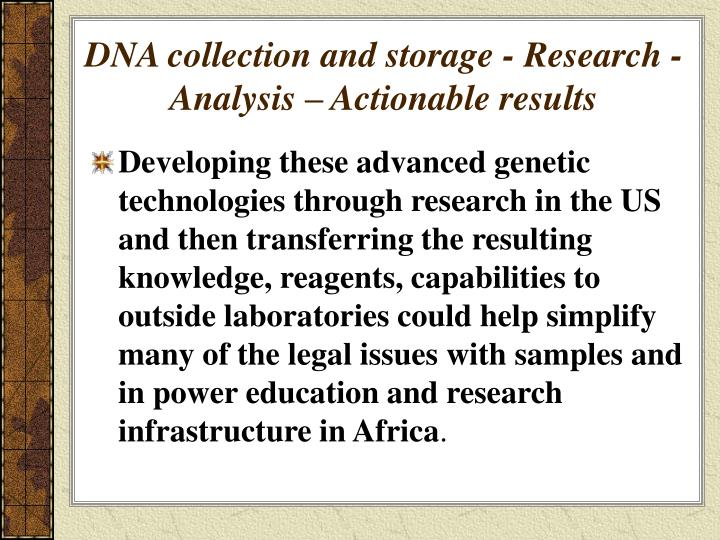 DNA collection and storage - Research - Analysis – Actionable results