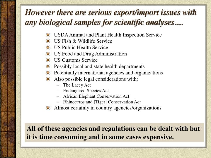 However there are serious export/import issues with any biological samples for scientific analyses….
