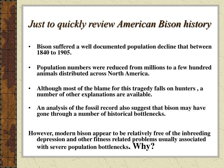 Just to quickly review American Bison history