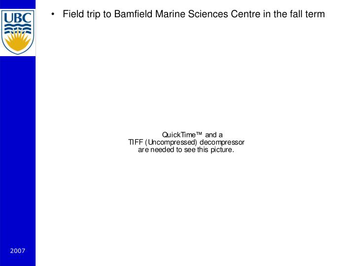 Field trip to Bamfield Marine Sciences Centre in the fall term