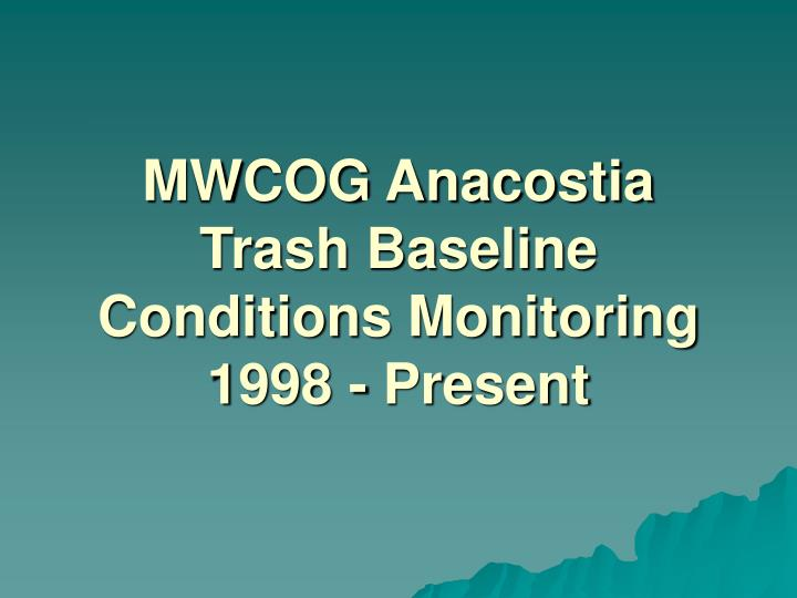 Mwcog anacostia trash baseline conditions monitoring 1998 present