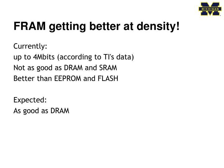 FRAM getting better at density!