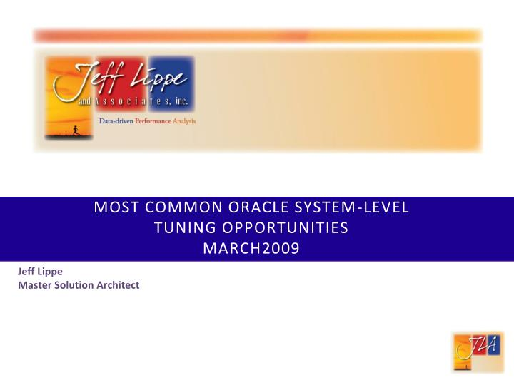 Most common oracle system level tuning opportunities march2009